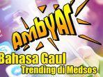 bahasa-gaul-populer-dan-trending-di-media-sosial.jpg
