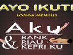 bank-riau-kepri-dan-tribun-pekanbaru-kembali-menggelar-lomba-menulis-aku-dan-bank-riau-kepriku_20180403_092145.jpg