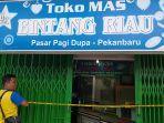 breaking_news_toko_emas_bintang_riau_di_pasar_dupa_pekanbaru_disatroni_maling.jpg
