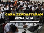 cara-pendaftaran-cpns-2018_20180723_175225.jpg