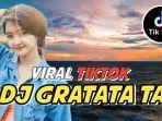 download-lagu-dj-gratata-ta-viral-tiktok.jpg