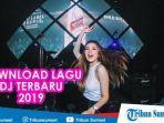 download-lagu-dj-terbaru-2019.jpg