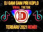 download-lagu-tiktok-viral-2021-lagu-dj-gam-gam-piri-koplo-remix-full-bass.jpg