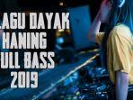 haning-dayak-remix-full-bass.jpg