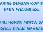 hearing-komisi-iii-dprd-pekanbaru-dengan-guru-honor-pekanbaru_20180903_172538.jpg