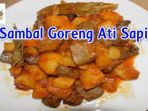hidangan-idul-adha-2018-resep-sambal-goreng-ati-sapi_20180820_172230.jpg
