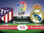 jadwal-atletico-madrid-vs-real-madrid-liga-spanyol-2019.jpg