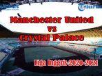 jadwal-dan-link-live-streaming-manchester-united-vs-crystal-palace-liga-inggris-sabtu-live-mola-tv.jpg