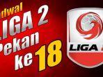 jadwal-liga-2-2019-pekan-ke-18.jpg