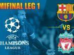 jadwal-semifinal-liga-champions-barcelona-vs-liverpool.jpg