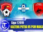 kalteng-putra-vs-psm-makassar-liga-1-2019_minggu.jpg