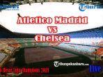 link-live-streaming-atletico-madrid-vs-chelsea-babak-16-besar-liga-champions-2021-live-sctv.jpg