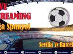 link-live-streaming-liga-spanyol-sevilla-vs-barcelona-nonton-via-hp-di-vidiocom-sabtu-0300-wib.jpg