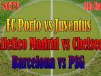 link-live-streaming-porto-vs-juventus-atletico-madrid-vs-chelsea-barcelona-vs-psg-liga-champions.jpg