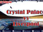 link-nonton-bola-crystal-palace-vs-liverpool-live-video-streaming-liga-inggris-mola-tv-dan-tvri.jpg