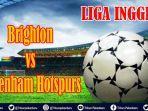 link-nonton-brighton-vs-tottenham-hotspurs-video-live-score-liga-inggris-brighton-vs-tottenham.jpg