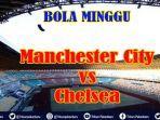 link-nonton-manchester-city-vs-chelsea-video-streaming-laga-big-match-liga-inggris-live-mola-tv.jpg