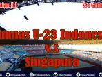 link-nonton-timnas-u-23-indonesia-vs-singapura-sea-games-2019-filipina-live-tv-bersama-rcti-video.jpg