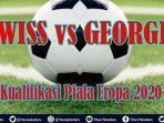 live-now-swiss-vs-georgia-link-streaming-koratv-kualifikasi-piala-eropa-2020-swiss-or-georgia-win.jpg