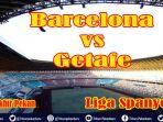 live-streaming-barcelona-vs-getafe-liga-spanyol-la-liga-live-beinsport-sabtu-pukul-2200-wib-video.jpg