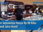 makan-sepuasnya-hanya-rp-98-ribu-di-grand-jatra-hotel.jpg