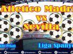 nonton-di-hp-live-streaming-atletico-madrid-vs-sevilla-liga-spanyol-sabtu-di-tv-online-beinsport.jpg