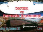 nonton-live-streaming-sevilla-vs-borussia-dortmund-di-rumah-aja-live-streaming-liga-champions-sctv.jpg