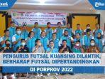 pelantikan-pengurus-asosiasi-futsal-kabupaten-afk-kuansing-kamis-842021-di-taluk-kuantan.jpg