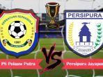 pelauw-putra-vs-persipura-jayapura-di-babak-64-besar-piala-indonesia.jpg