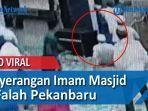 penyerangan-imam-manjid-al-falah-pekanbaru-oleh-seorang-lelaki-menggunakan-pisau-dapur.jpg