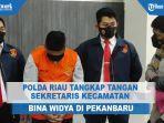 polda-riau-tangkap-tangan-sekretaris-kecamatan-bina-widya-di-pekanbaru.jpg
