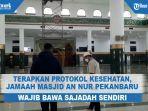 protokol-kesehatan-di-masjid-an-nur-pekanbaru.jpg