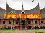 provinsi-minangkabau-bakal-jadi-nama-baru-provinsi-sumatera-barat-fadli-zon-muncul-sejak-1970an.jpg