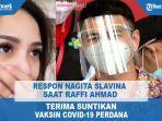 respon-nagita-slavina-saat-raffi-ahmad-disuntik-vaksin-covid-19.jpg