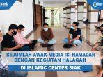 sejumlah-awak-media-isi-ramadan-dengan-kegiatan-halaqah-di-islamic-center-siak.jpg