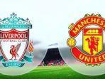 siaran-langsung-liverpool-vs-manchester-united.jpg