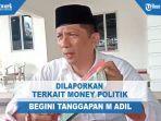 tanggapan-m-adil-dilaporkan-terkait-money-politik.jpg