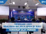 triwulan-i-2021-realisasi-belanja-apbn-di-riau-terserap-2441-persen.jpg