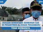untuk-sementara-semburan-gas-di-pondok-pesantren-al-ihsan-pekanbaru-tidak-berbahaya.jpg