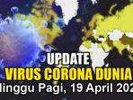 update-virus-corona-dunia-minggu-19-april-2020.jpg