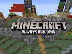 upddate-minecraft-always-building.jpg