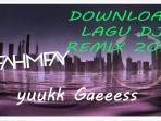 video-download-lagu-terbaru-dj-remix-2019-mp3-dj-tik-tok-dj-nofin-asia-dj-opus-dj-nanda-populer.jpg