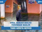 viral-banjir-genangi-masjid-airnya-bening.jpg