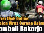 viral-driver-ojek-online-terinfeksi-virus-corona-kabru-dari-rumah-sakit-dan-kemali-bekerj.jpg