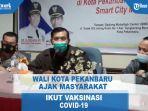 wako-pekanbaru-ajak-masyarakat-ikut-vaksinasi-covid-19.jpg