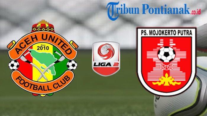 LIVE BOLA Streaming Babak I Aceh United Vs PSMP, Laga Penentuan Nasib Tim Tamu