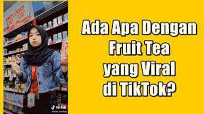 Ada Apa dengan Fruit Tea? Minuman Fruit Tea Viral Dikaitkan dengan Ciuman dan Percintaan