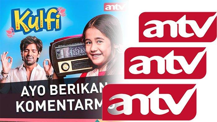 ANTV Klik Live Streaming Hari Ini 16 Februari 2021 Tv Online ANTV, Cek Juga Sinopsis Kulfi Lengkap
