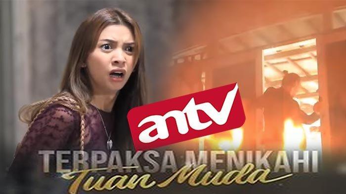 ANTV Online Sinetron Terpaksa Menikahi Tuan Muda Hari Ini Live, Kinanti dan Abhimana Terjebak Api !
