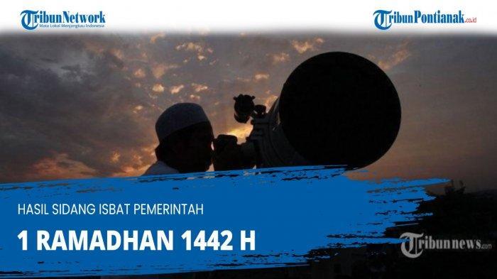 HASIL SIDANG Isbat Kepastian 1 Ramadhan & Penentuan Awal Puasa Ramadhan 1442 Hijriyah 2021